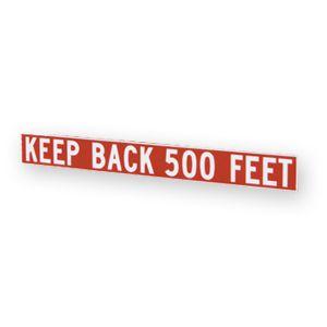 'Keep Back 500 Feet' Scotchlite Sign